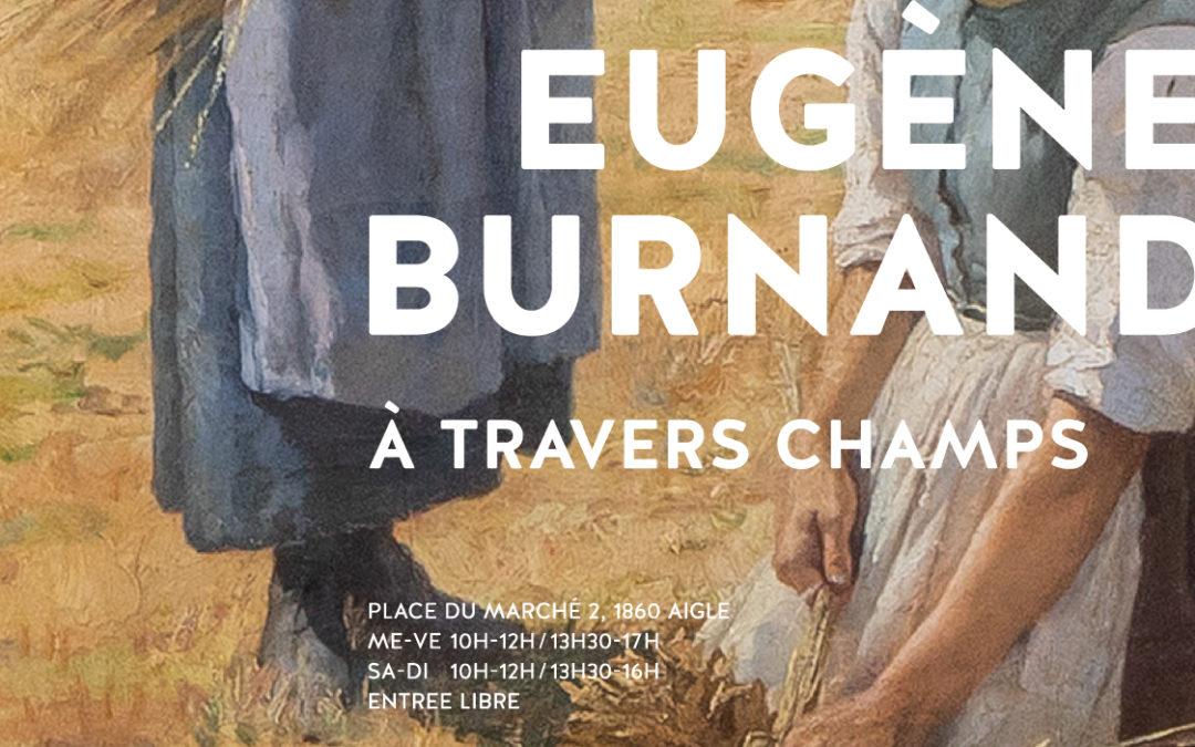 Eugène Burnand. A travers champs – 18 septembre 2020 au 7 mars 2021.